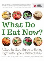 What do I eat now : a step-by-step guide to eating right with Type 2 diabetes