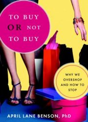 To buy or not to buy : why we overshop and how to stop