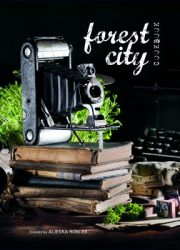 Forest city cookbook : made with love from farm to table to page