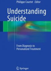 Understanding suicide : from diagnosis to personalized treatment