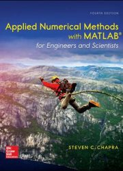 Applied numerical methods with MATLAB® : for engineers and scientists
