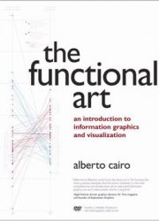 The functional art : an introduction to information graphics and visualization