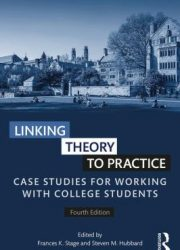 Linking theory to practice : case studies for working with college students