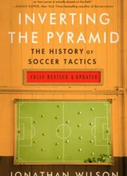 Inverting the pyramid : the history of soccer tactics