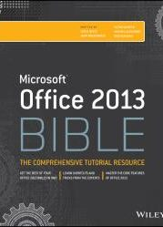 Office 2013 Bible : The Comprehensive Tutorial Resource
