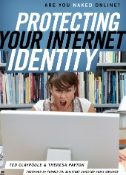 Protecting Your Internet Identity : Are You Naked Online?