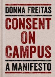 Consent on campus : a manifesto