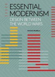 Essential modernism : design between the world wars