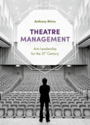 Theatre management : arts leadership for the 21st century