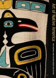 Art of Native America : the Charles and Valerie Diker collection