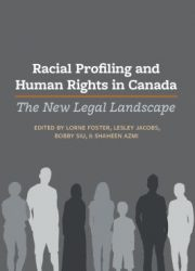 Racial profiling and human rights in Canada : the new legal landscape
