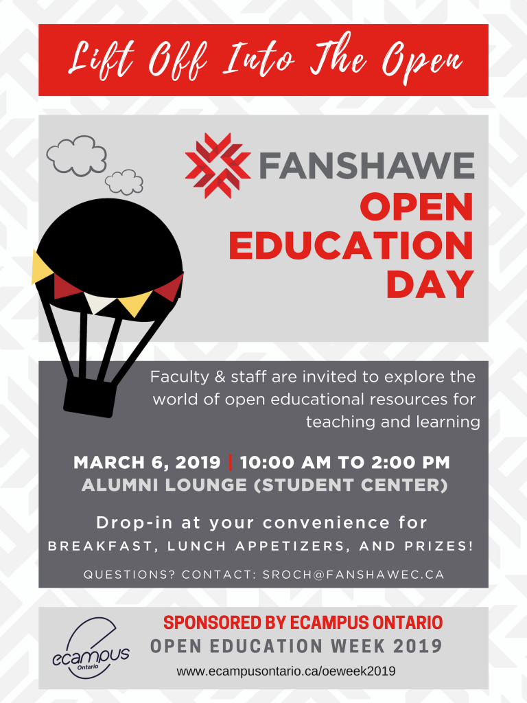 Fanshawe Open Education Day for Faculty  and Staff on March 6, 2019 from 10:00 a.m. to 2:00 p.m. in Alumni Lounge of the Student Center. Drop in at your convenience to explore the world of open educational resources for teaching and learning. Breakfast, lunch appetizers and prizes available! Contact sroch@fanshawec.ca for details.