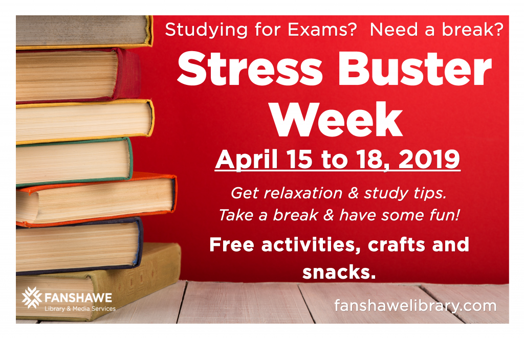 Stress Buster Week at the library from April 15 to April 18. Free activities, crafts, and snacks. Staff available to help with study tips and research.
