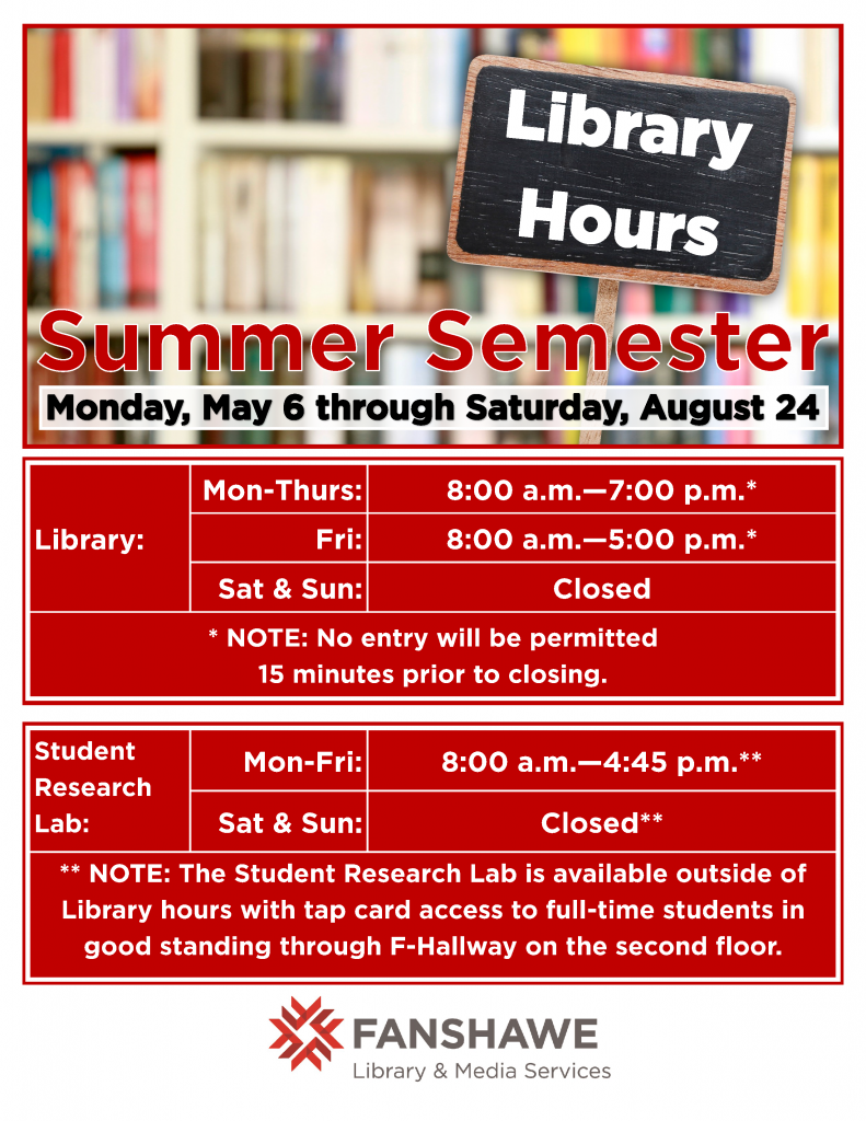The library will be open Monday to Thursday from 8:00 a.m. to 7:00 p.m. and Friday 8:00 a.m. to 5:00 p.m. for the Summer Semester. The student research lab on the second floor of the library will be open Monday to Friday from 8:00 a.m. to 4:45 p.m. and is also available for use outside of staffed hours with tap card access from the second floor of F building.