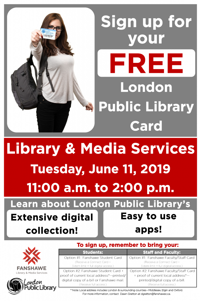 Sign up for a free London Public Library card from 11 a.m. to 2 p.m. on Tuesday June 11th! Bring your Fanshawe Student, Faculty or Staff Card.