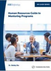 Human resources guide to mentoring programs: a Canadian HR reporter special report