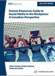 Human resources guide to social media in the workplace: a Canadian perspective