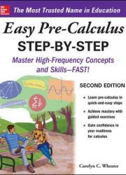 Easy pre-calculus step-by-step: master high-frequency concepts and skills for precalc proficiency--fast