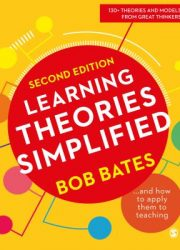 Learning theories simplified: and how to apply them to teaching 130+ theories and models from great thinkers