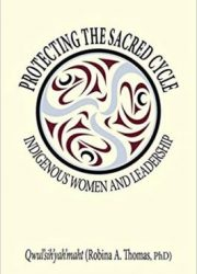 Protecting the sacred cycle: Indigenous women and leadership