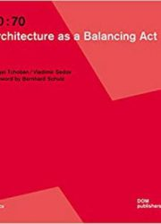 30:70 architecture as a balancing act