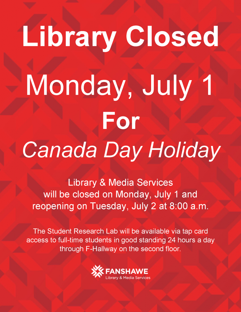 The library will be closed on Monday July 1 for Canada day. The student research lab will be accessible 24/7 via tap card on the second floor of F building.