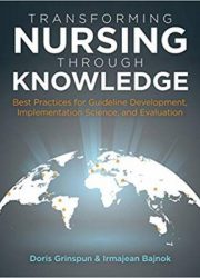 Transforming nursing through knowledge: best practices for guideline development, implementation science, and evaluation