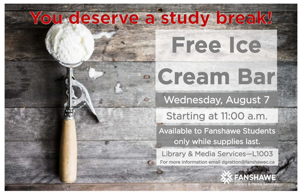 Free Ice Cream Bar outside of Library and Media Services (L1003) Wednesday August 7 starting at 11:00a.m.