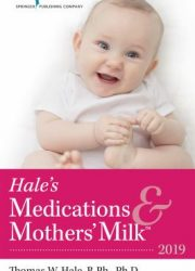 Hale's medications & mothers' milk, 2019: a manual of lactational pharmacology
