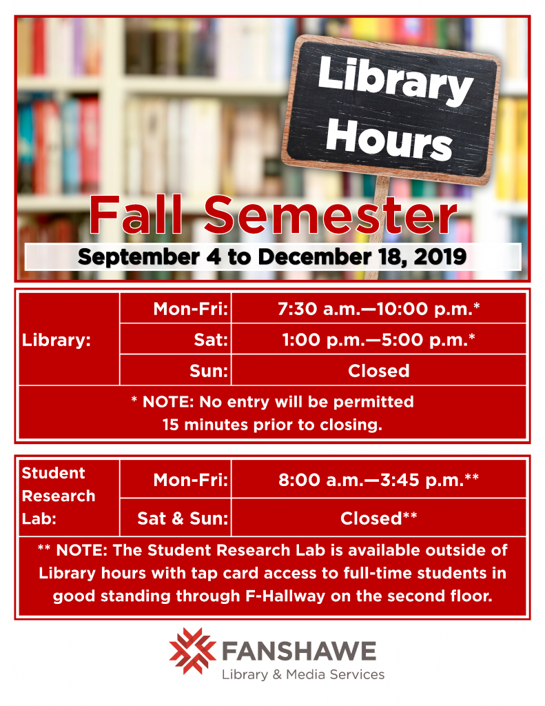 Library Hours for the Fall Semester. The library will be open from 7:30 a.m. to 10:00 p.m. from Monday to Friday, and 1:00 p.m. to 5:00 p.m on Saturday. The student research lab will be open and staffed from 8:00 a.m. to 3:45 p.m. from Monday to Friday. The lab is available outside of library hours through tap card access on the second floor of F building.