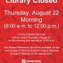 Library Closed from 8:00 a.m to 12:00 p.m on Thursday August 22nd. The student research lab will remain accessible via tap card access from the second floor of F building.