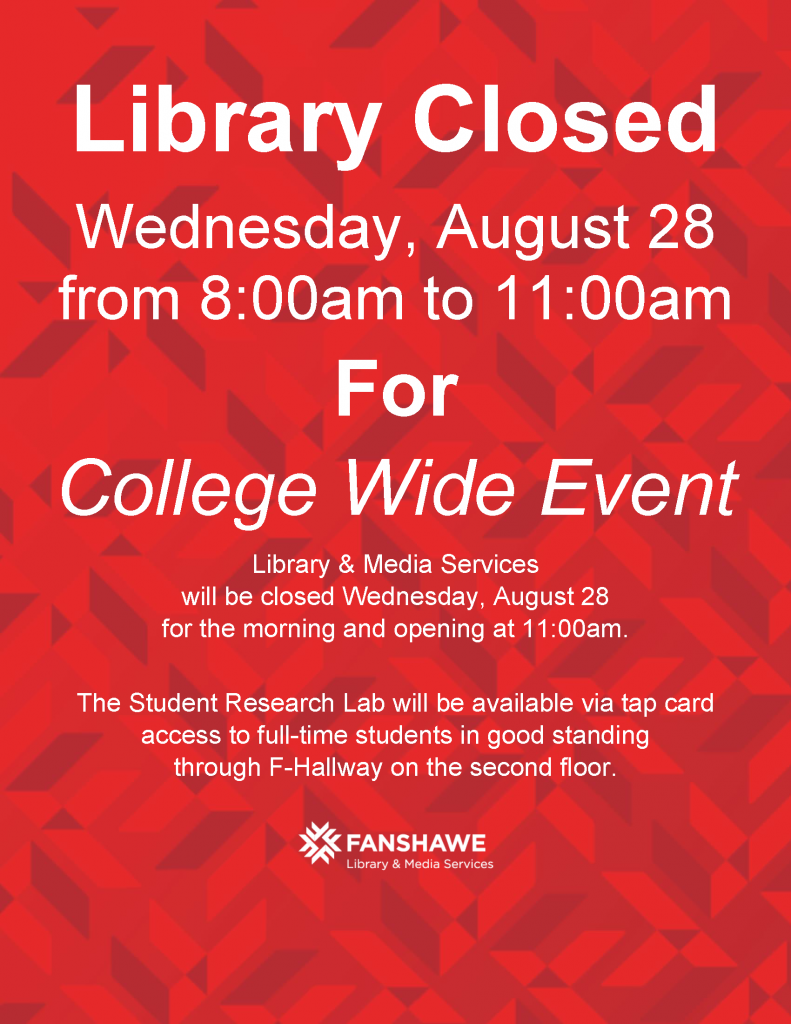 The library will be closed on Wednesday August 28th from 8:00 a.m. to 11:00 a.m. for a College Wide Event.