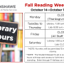 The library will be closed Monday October 14th for Thanksgiving. It will also be closed Friday October 19th for a staff PD day. Regular hours Tuesday October 15th to Wednesday October 17th.