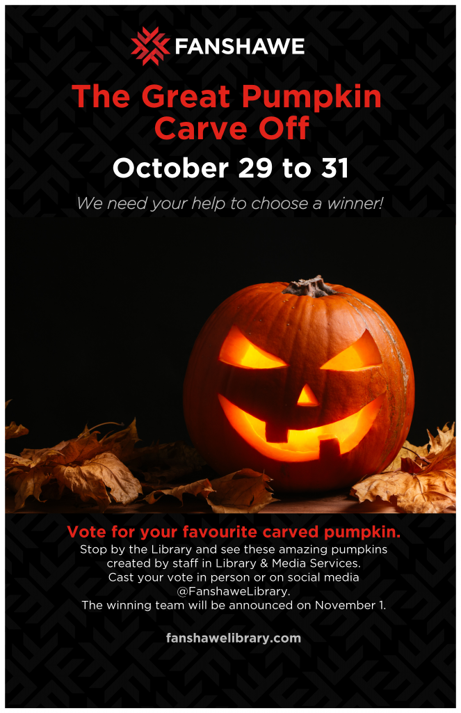 Come and vote for your favourite carved pumpkin! Pumpkins carved by library staff will be on display from October 29th to October 31st. You can also vote on social media @FanshaweLibrary