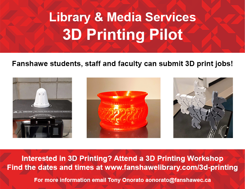 3D Printing now available at the library! Attend a workshop and sent your print jobs. Ask staff or email aonorato@fanshawec.ca for details.