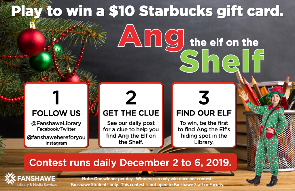 Find Ang the Elf on the shelf and win a $10 Starbucks gift card! Contest runs December 2nd to December 6th. Ask staff for details.