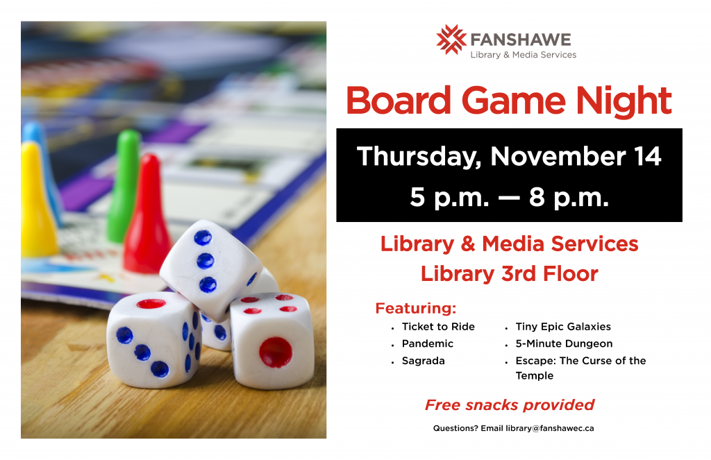 The library will be hosting a Board Game Night on Thursday November 14 from 5:00 p.m. to 8:00 p.m. Snacks provided.