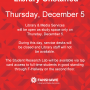 The library will be open, but not staffed on Thursday December 5.