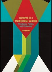 eBook - Racisms in Multicultural Canada; Paradoxes, Politics and Resistance