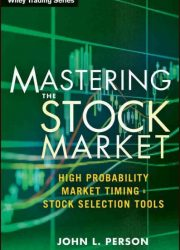 eBook - Mastering The Stock Market; High Probability Market Timing & Stock Selection Tools