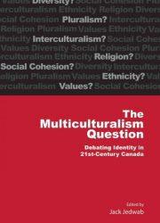 eBook - Multiculturalism Question; Debating Identity In 21st-Century Canada