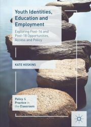 eBook - Youth Identities, Education And Employment; Exploring Post-16 And Post-18 Opportunities, Access And Policy