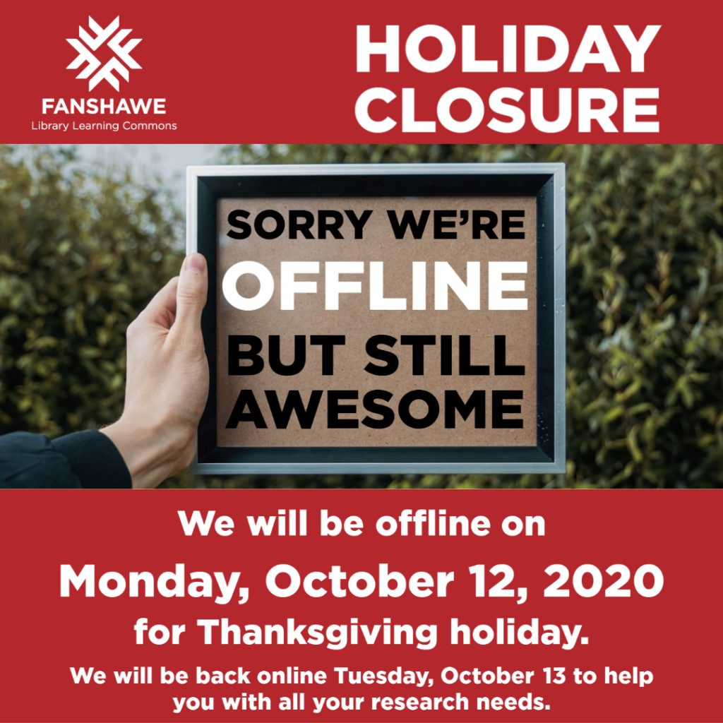 Holiday closure notice: the Library Learning Commons and askON reference chat services will be closed on Monday October 12 for Thanksgiving.