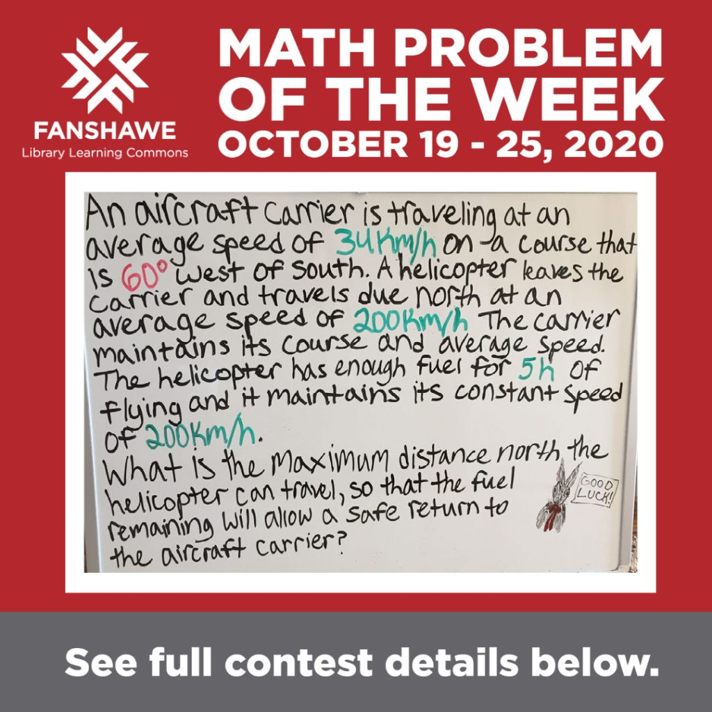 If you require the weekly math problem in an accessible format, please contact Susanna Green at sgreen@fanshawec.ca