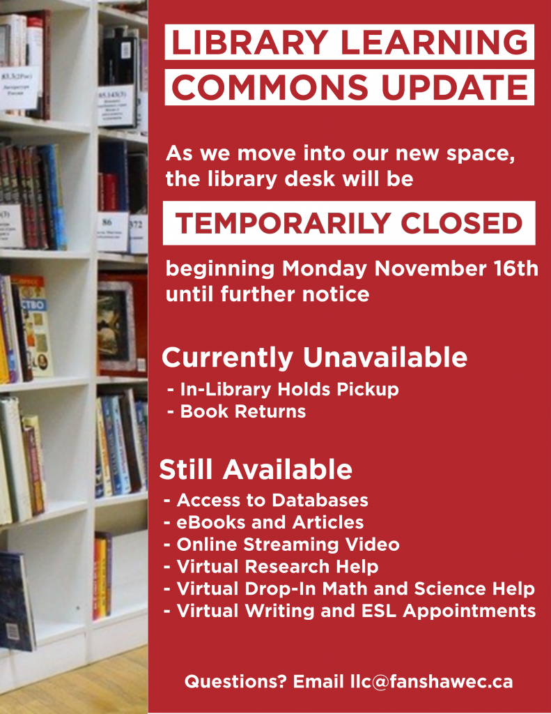 The library desk will be temporarily closed beginning November 16th. Virtual services remain available. Email llc@fanshawec.ca if you have questions.