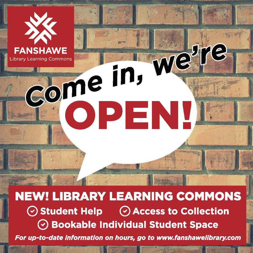 New Fanshawe Library Learning Commons: come in, we're open! Student help, access to collection, bookable individual student space.