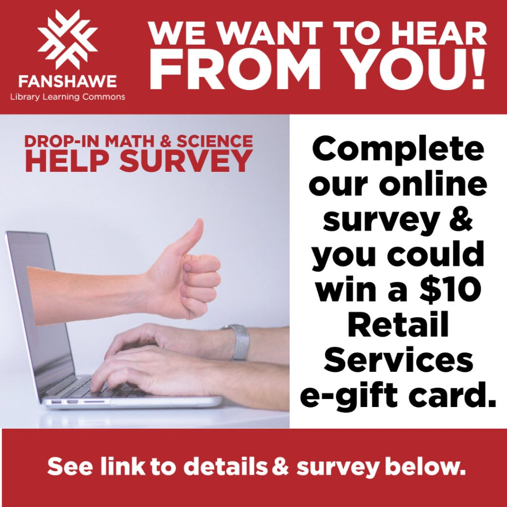 We want to hear from you! Learning Centre Survey. Complete our online survey and you could win a $10 Retail Services e-gift card. See link to details and survey below.