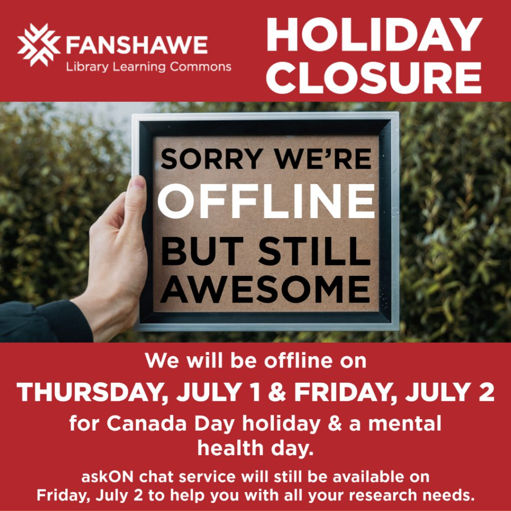 Holiday closure notice: we will be offline on Thursday, July 1 and Friday, July 2 for Canada Day and a mental health day. AskON chat service will still be available on Friday, July 2 to help you with all your research needs