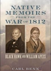 Native memoirs from the War of 1812 Black Hawk and William Apess