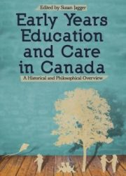 Early years education and care in Canada a historical and philosophical overview